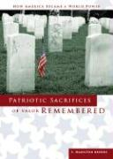 Patriotic Sacrifices of Valor Remembered: How America Became a World Power
