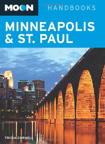 Moon Minneapolis and St. Paul (Moon Handbooks) - Tricia Cornell
