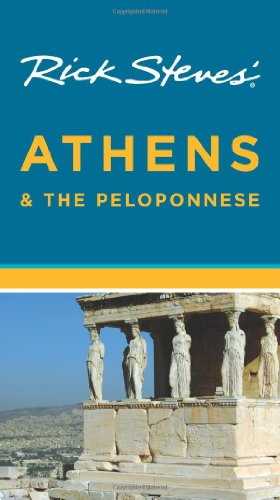 Rick Steves' Athens and The Peloponnese - Rick Steves