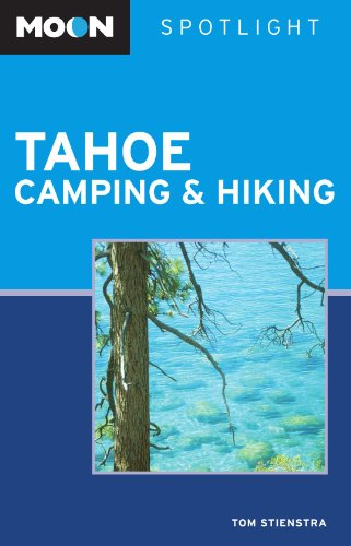 Moon Spotlight Tahoe Camping and Hiking - Tom Stienstra