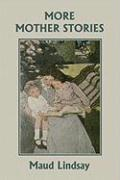 More Mother Stories (Yesterday's Classics)