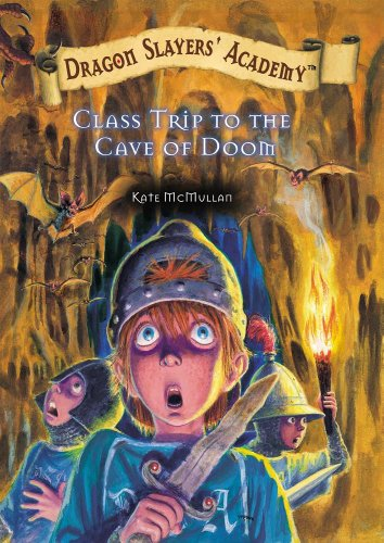 Class Trip to the Cave of Doom (Dragon Slayers' Academy) - Kate McMullan