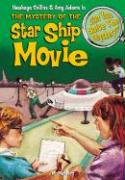 The Mystery of the Star Ship Movie: & 8 Other Mysteries