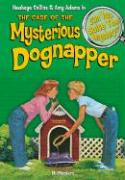 The Case of the Mysterious Dognapper: And Other Mysteries