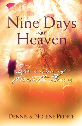 Nine Days In Heaven: The Vision of Marietta Davis - Dennis Prince