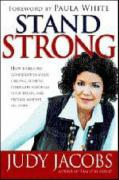 Stand Strong: How to Become Confident in Your Calling, Achieve Strength Through Your Trials, and Prevail Agaisnt All Odds