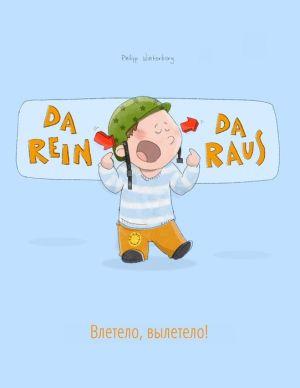 Da rein, da raus! Vletelo, vyletelo!: Kinderbuch Deutsch-Russisch (bilingual/zweisprachig)