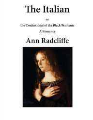 The Italian: The Confessional of the Black Penitents Ann Radcliffe Author