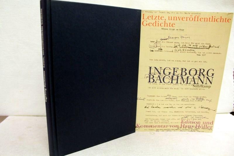 Letzte, unveröffentlichte Gedichte, Entwürfe und Fassungen. Edition und Kommentar von Hans Höller.