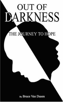 Out of Darkness : The Journey to Hope - Bruce Van Dusen