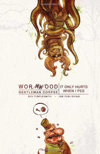 Wormwood, Vol. 2: It Only Hurts When I Pee - Ben Templesmith