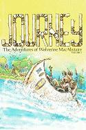 Journey, Volume 1: The Adventures of Wolverine Macalistaire