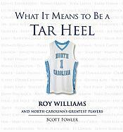 What It Means to Be a Tar Heel: Roy Williams and North Carolina's Greatest Plays