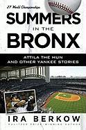 Summers in the Bronx: Attila the Hun & Other Yankee Stories