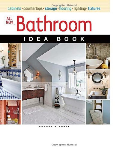 All New Bathroom Idea Book (Taunton Home Idea Books) - Sandra S. Soria