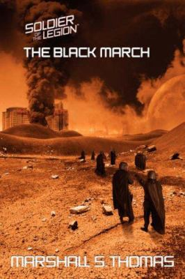 The black March : Book Two of the Soldier of the Legion Series - Marshall S. Thomas