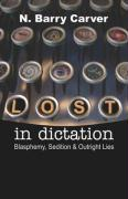 Lost in Dictation: Blasphemy, Sedition & Outright Lies
