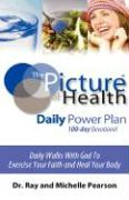 The Picture of Health Daily Power Plan 100-Day Devotional