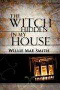 The Witch Hidden in My House