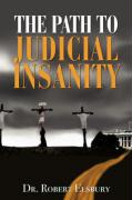 The Path to Judicial Insanity