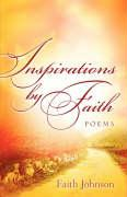 Inspirations by Faith: Poems