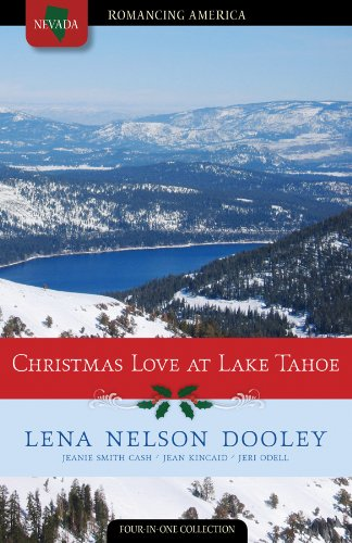 Christmas Love at Lake Tahoe: No Thank You/The Christmas Miracle/Shelter in Seattle/Dating Unaware (Romancing America: Nevada) - Lena Nelson Dooley; Jeanie Smith Cash; Jean Kincaid; Jeri Odell