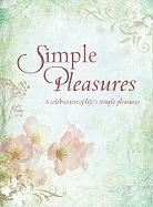 Simple Pleasures: A Celebration of Life's Simple Pleasures