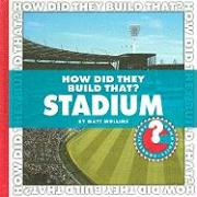 How Did They Build That? Stadium