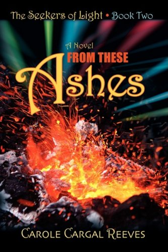 From These Ashes - Carole Cargal Reeves