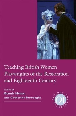 Teaching British Women Playwrights of the Restoration and Eighteenth Century (Modern Language Association of America; Option for Teaching)