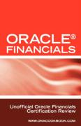 Oracle Financials Interview Questions: Unofficial Oracle Financials / Fusion Certification Review: Includes Oracle Financials and Oracle Fusion Middle
