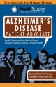 Healthscouter Alzheimer's Disease: Alzheimer Patient Advocate Guide: Alzheimer's Disease Stages: Coping with Family Members Who Have Alzheimer's (Heal