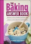 The Baking Answer Book: Solutions to Every Problem You'll Ever Face, Answers to Every Question You'll Ever Ask