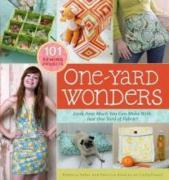 One-Yard Wonders: Look How Much You Can Make with Just One Yard of Fabric! [With Pattern(s)]