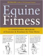 Equine Fitness: A Conditioning Program of Exercises & Routines for Your Horse [With Pull-Out Cards]