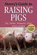 Storey's Guide to Raising Pigs: Care, Facilities, Management, Breeds