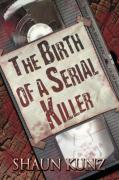 The Birth of a Serial Killer