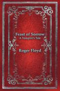 Feast of Sorrow: A Vampire's Tale