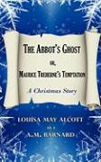 The Abbots Ghost Or, Maurice Trehernes Temptation