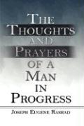 The Thoughts and Prayers of a Man in Progress