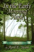 In the Early Morning Haze: A Book of Poetry