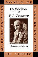 Models of Misrepresentation: On the Fiction of E.L. Doctorow