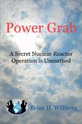 Power Grab: A Secret Nuclear Reactor Operation Is Unearthed
