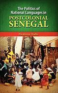 The Politics of National Languages in Postcolonial Senegal