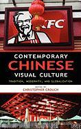 Contemporary Chinese Visual Culture: Tradition, Modernity, and Globalization