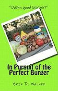In Pursuit of the Perfect Burger