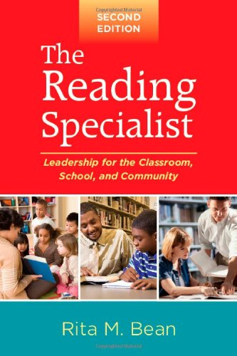 The Reading Specialist, Second Edition: Leadership for the Classroom, School, and Community (Solving Problems in the Teaching of Literacy) - Rita M. Bean