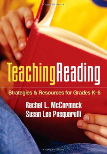 Teaching Reading: Strategies and Resources for Grades K-6 (Solving Problems in the Teaching of Literacy) - Rachel L. McCormack EdD; Susan Lee Pasquarelli EdD