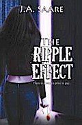 The Ripple Effect - J. A. Saare