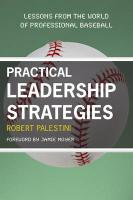 Practical Leadership Strategies: Lessons from the World of Professional Baseball